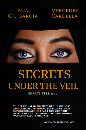 "Image of Ana Gil Garcia's book ""Secrets Under the Veil: Expats Tell All"""