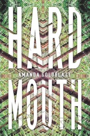 Book jacket image: The words Hard Mouth and Amanda Goldblatt are intertwined with a kaleidoscopic arrangement of tree trunks and leaves