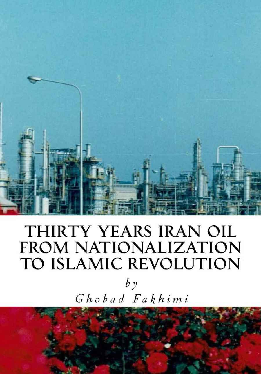 Book cover image from Thirty Years of Iran Oil: From Nationalization to Islamic Revolution