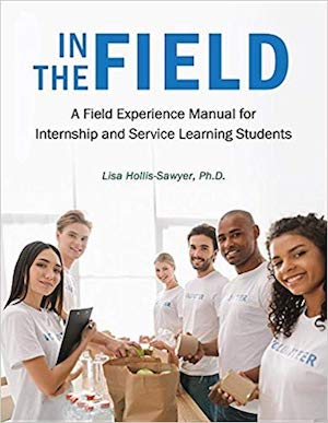 "The book cover for ""In the Field: A Field Experience Manual for Internship and Service Learning Students"" shows six students smiling into the camera."