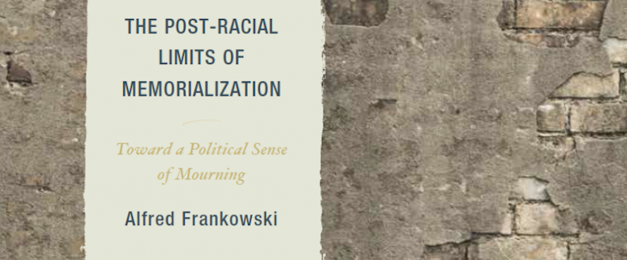 The Post-Racial Limits of Memorialization book cover