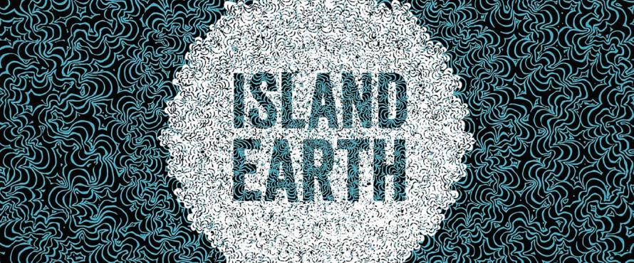 the words Island Earth on a white circle on an aqua and black background