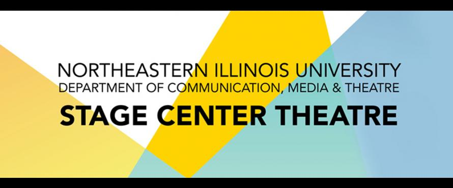 small new SCT logo reads: Northeastern Illinois University Department of Communication, Media and Theatre, Stage Center Theatre